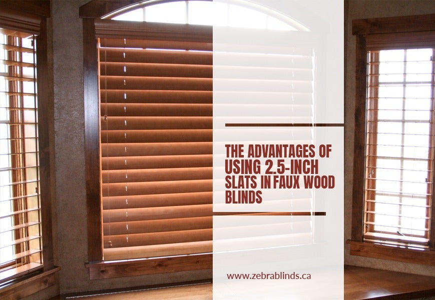Advantages of 2.5-inchFaux Wood Blinds