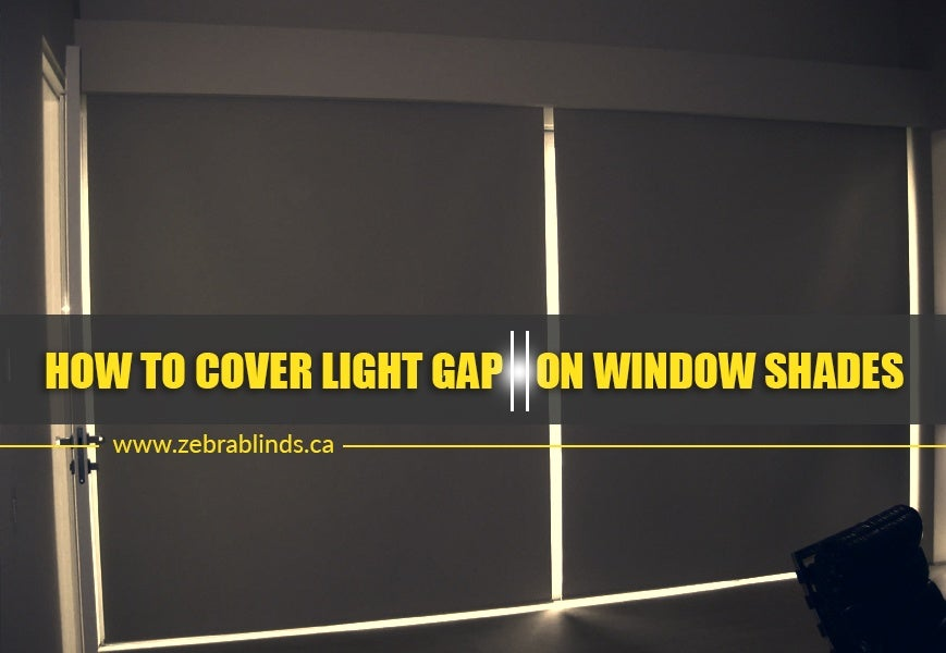 How to Cover Light Gap on Window Shades