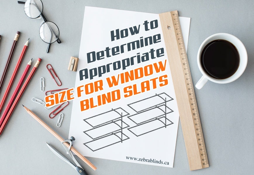 How to Determine Size for Window Blind Slats