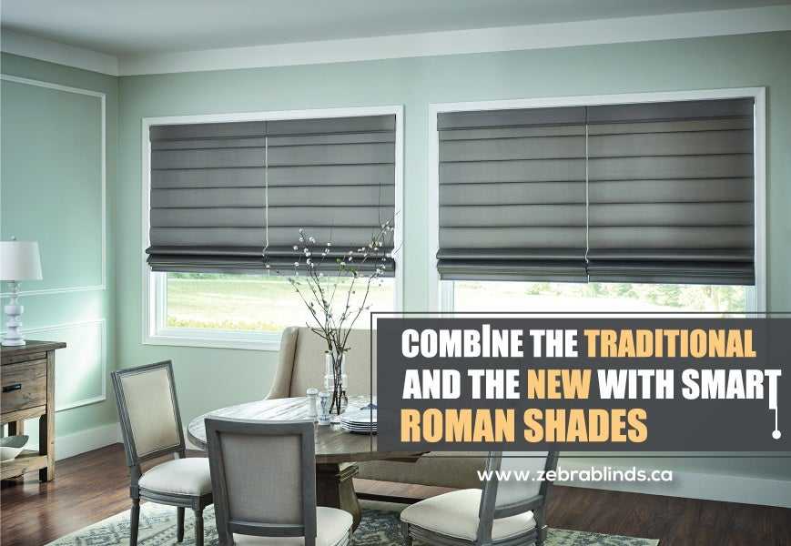 Combine The Traditional And The New With Smart Modern Roman Shades