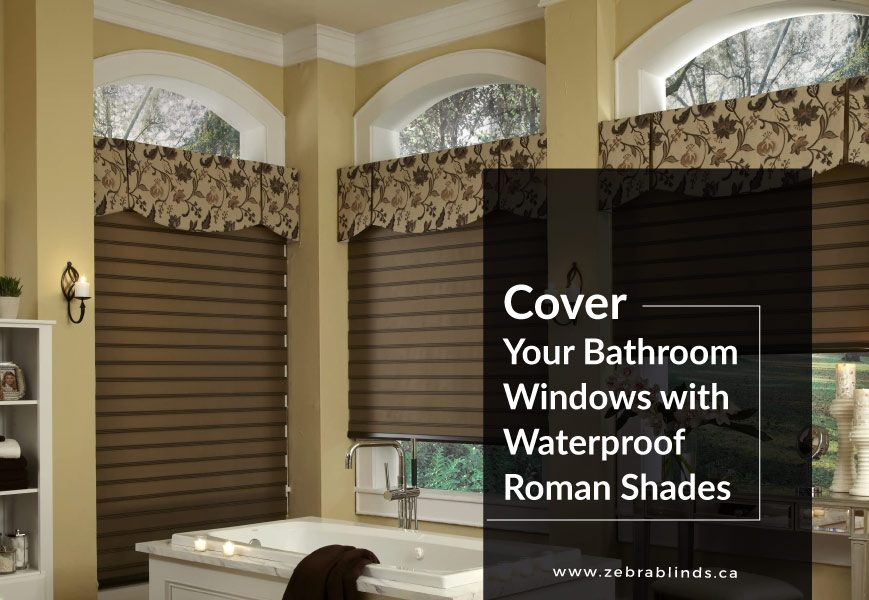 Waterproof Roman Shades for Shower Windows