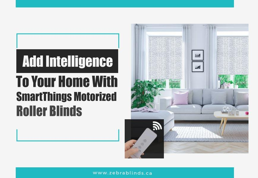 Smartthings Motorized Roller Blinds Add Intelligence To