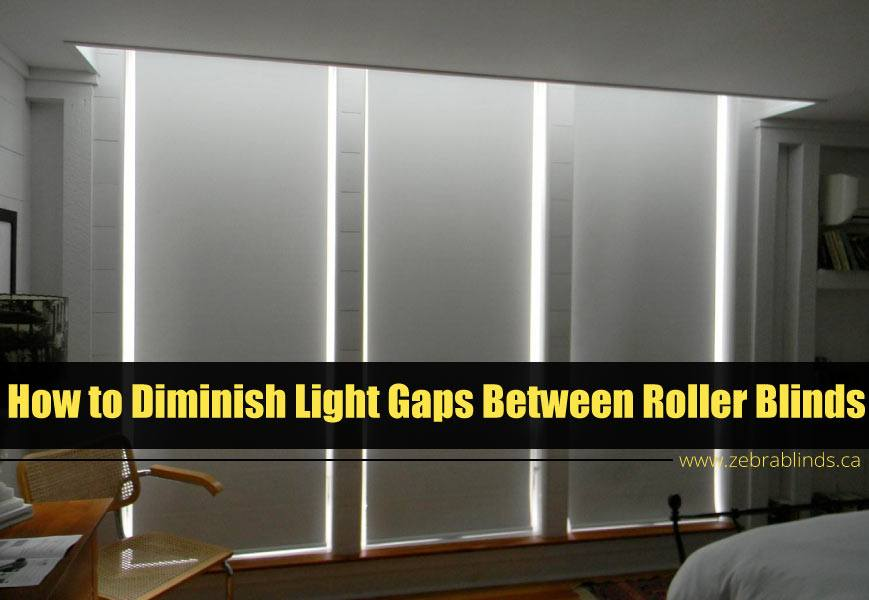 90fd5a6b6007 Top 6 Ideas to Diminish Roller Blinds Light Gap | ZebraBlinds.ca