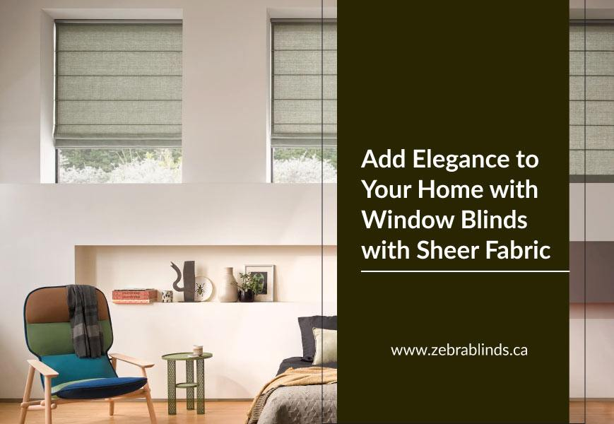 Window Blinds with Sheer Fabric