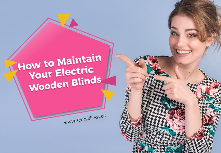 How to Maintain Your Electric Wooden Blinds