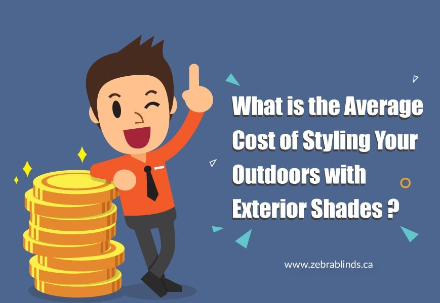 Average Cost of Styling Your Outdoors with Exterior Shades