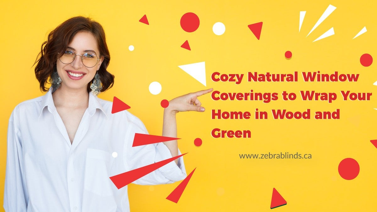 Cozy Natural Window Coverings to Wrap Your Home