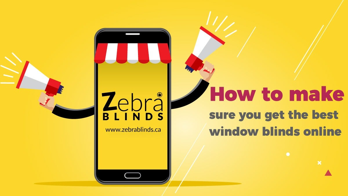 How to Make Sure You Get the Best Window Blinds Online