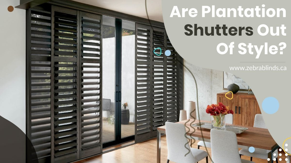 Are Plantation Shutters Out Of Style