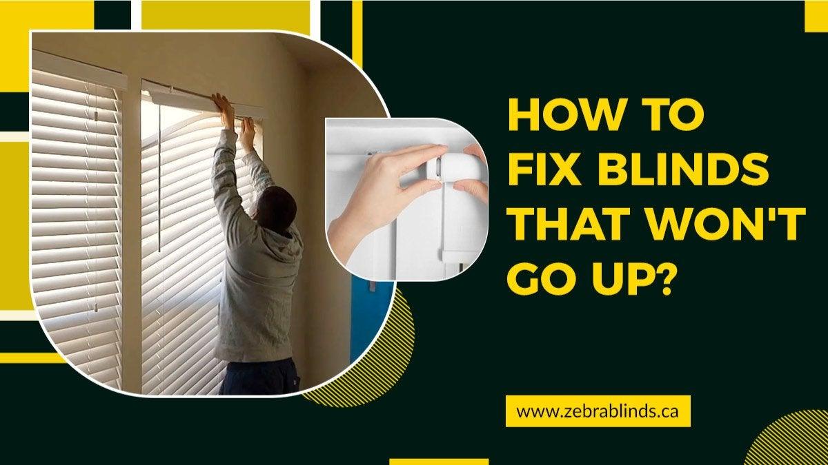 How to Fix Blinds That Wont Go Up