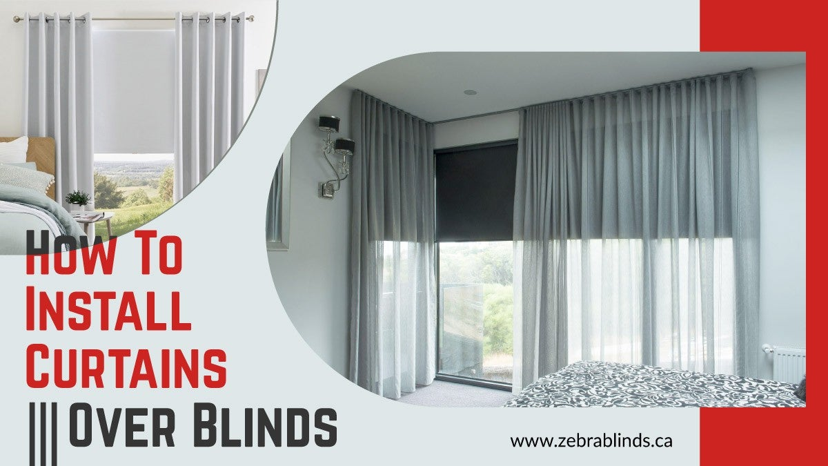 Install Curtains Over Blinds