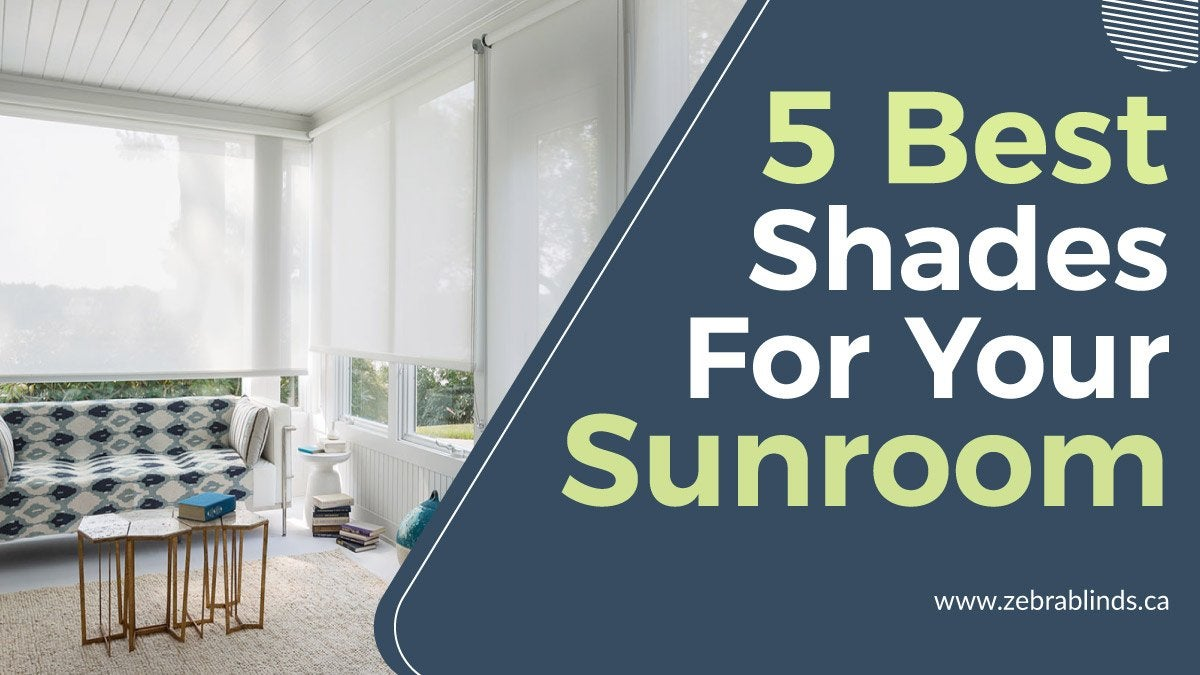 12 Best Shades For Your Sunroom