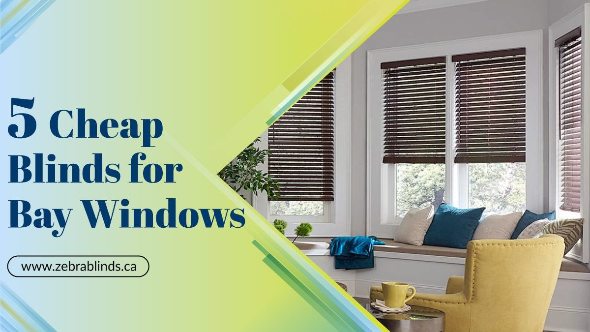 Cheap Blinds for Bay Windows