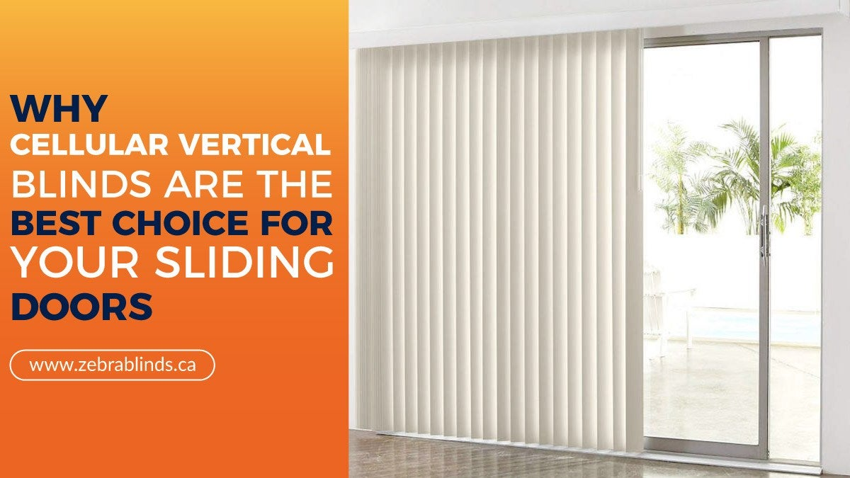 Why Cellular Vertical Blinds Are The Best Choice For Your Sliding Doors