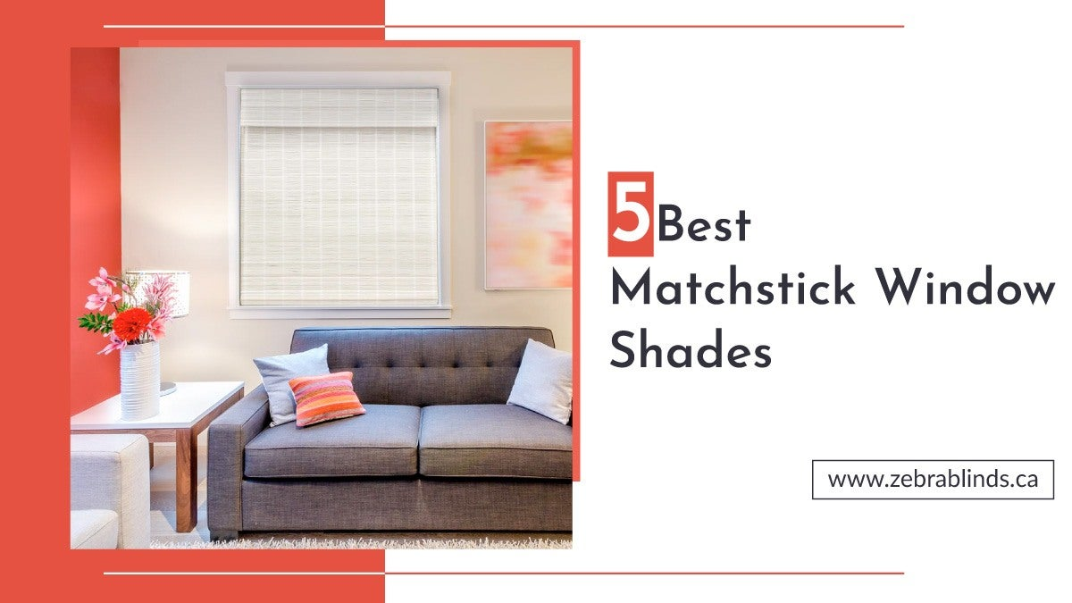 5 Best Matchstick Window Shades
