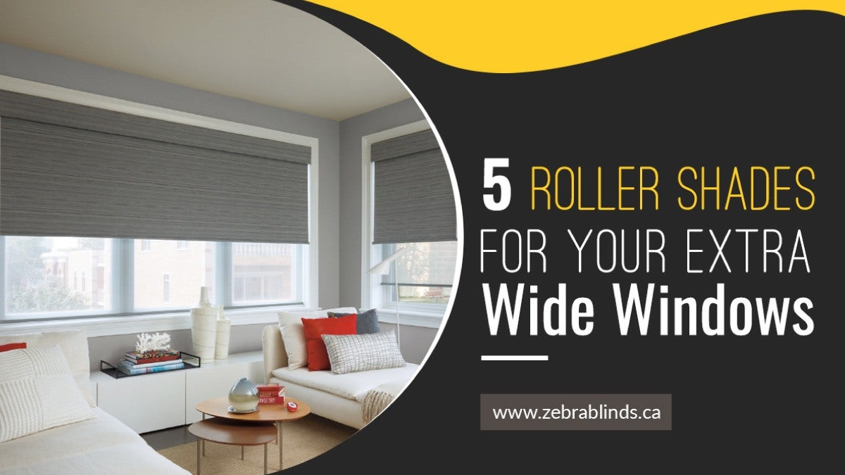 Extra Wide Roller Shades