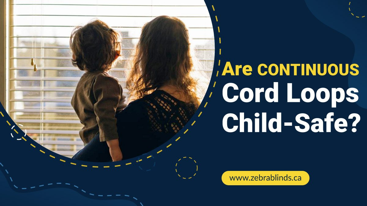 Are Continuous Cord Loops Child Safe