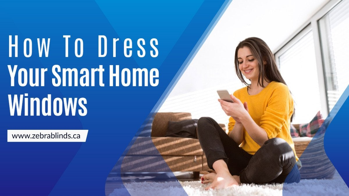 How To Dress Your Smart Home Windows