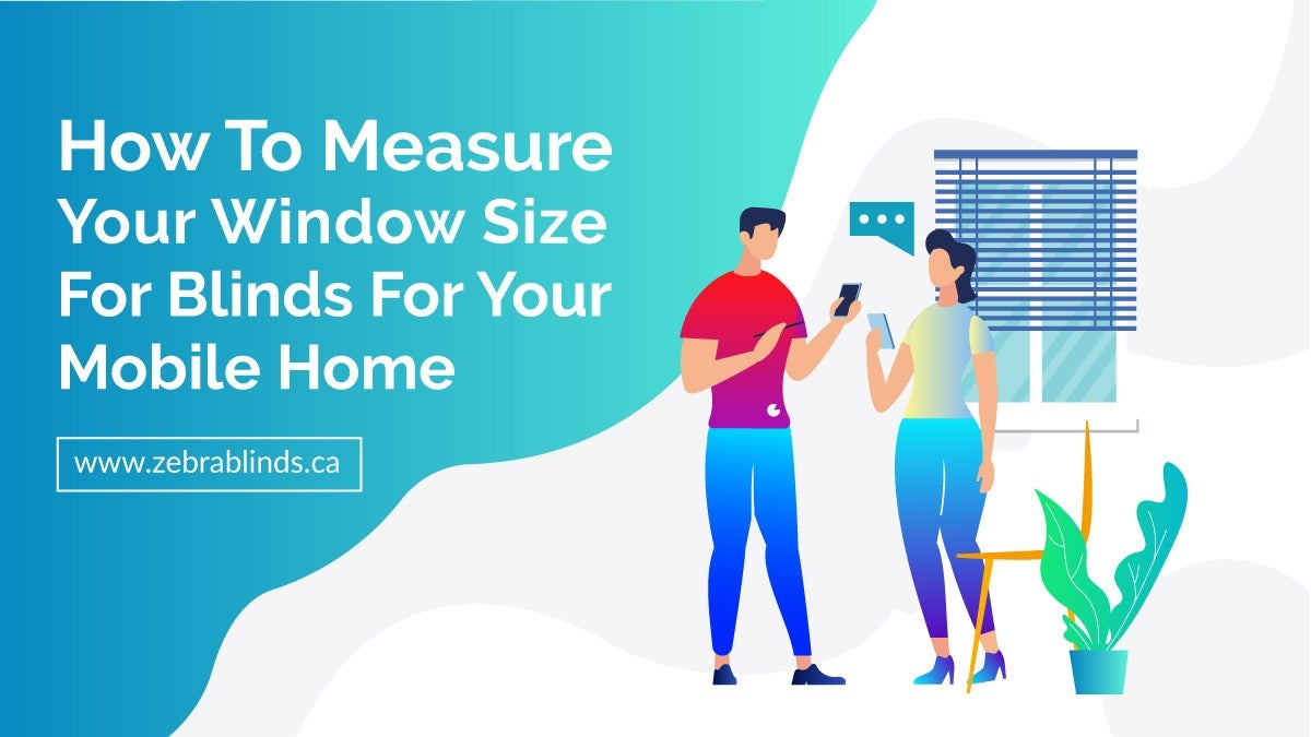How To Measure Your Window Size For Blinds For Your Mobile Home