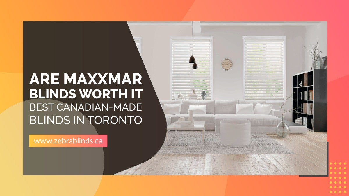 Are Maxxmar Blinds Worth It