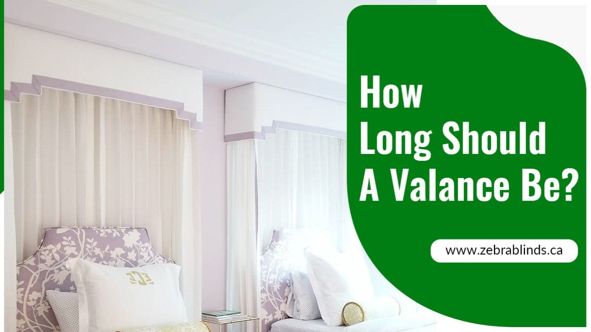 How Long Should A Valance Be