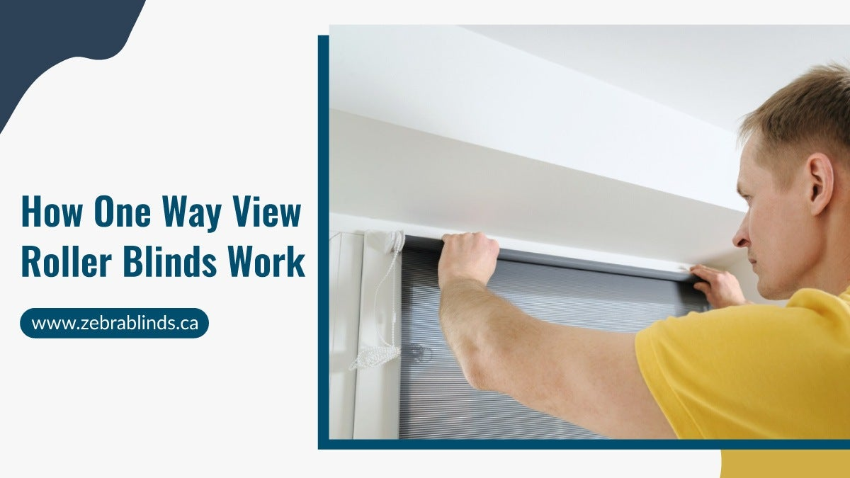 How One Way View Roller Blinds Work