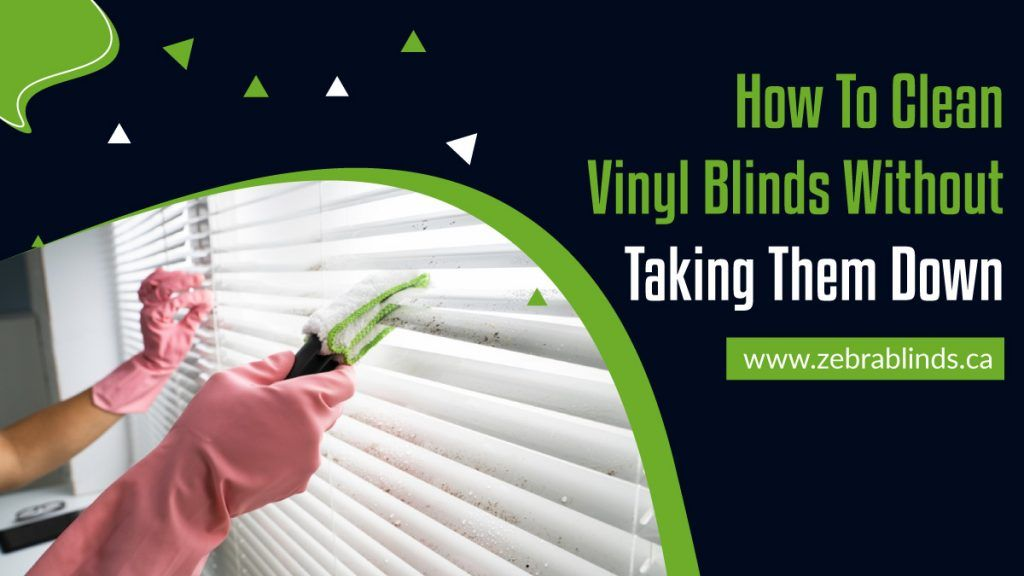 How To Clean Vinyl Blinds Without Taking Them Down