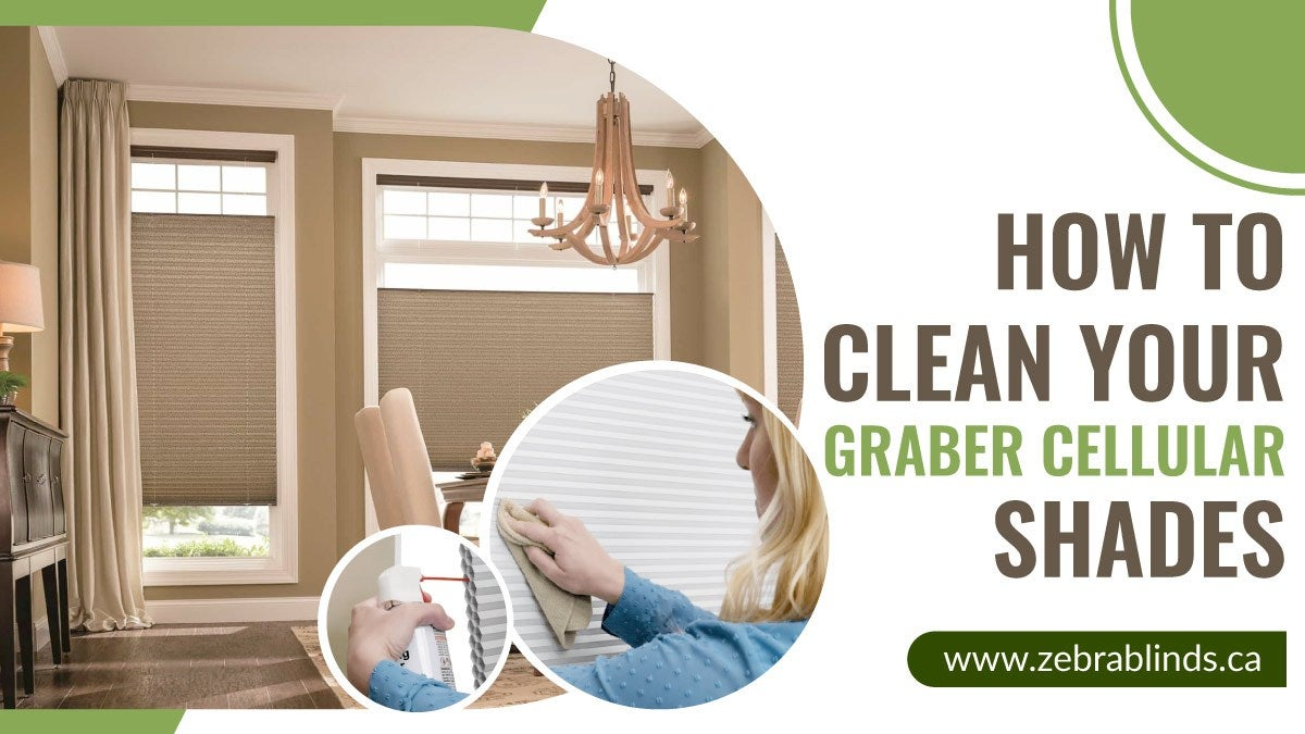 How To Clean Graber Cellular Shades