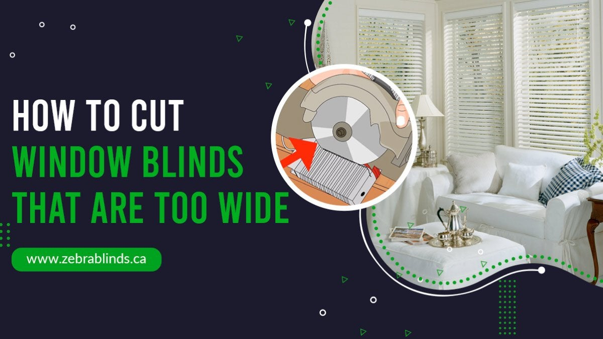 How To Cut Window Blinds That Are Too Wide