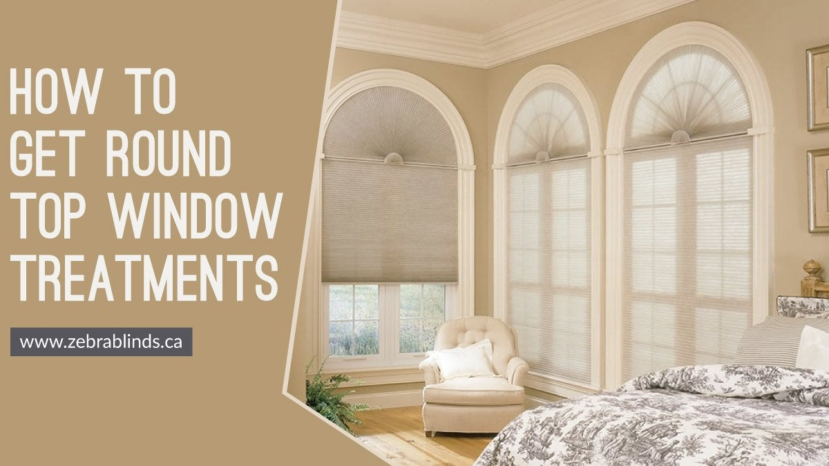Round Top Window Treatments