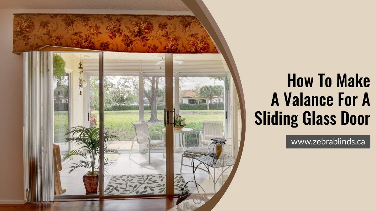 How To Make Valance For A Sliding Glass Door