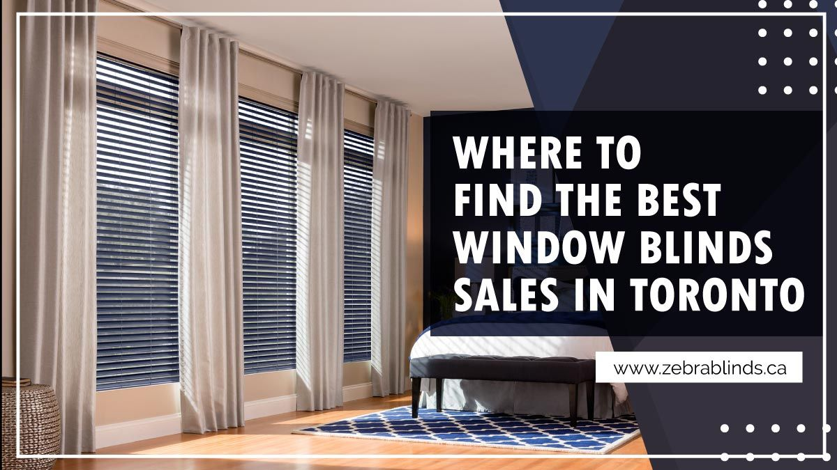 Where To Find Best Window Blinds Sales In Toronto