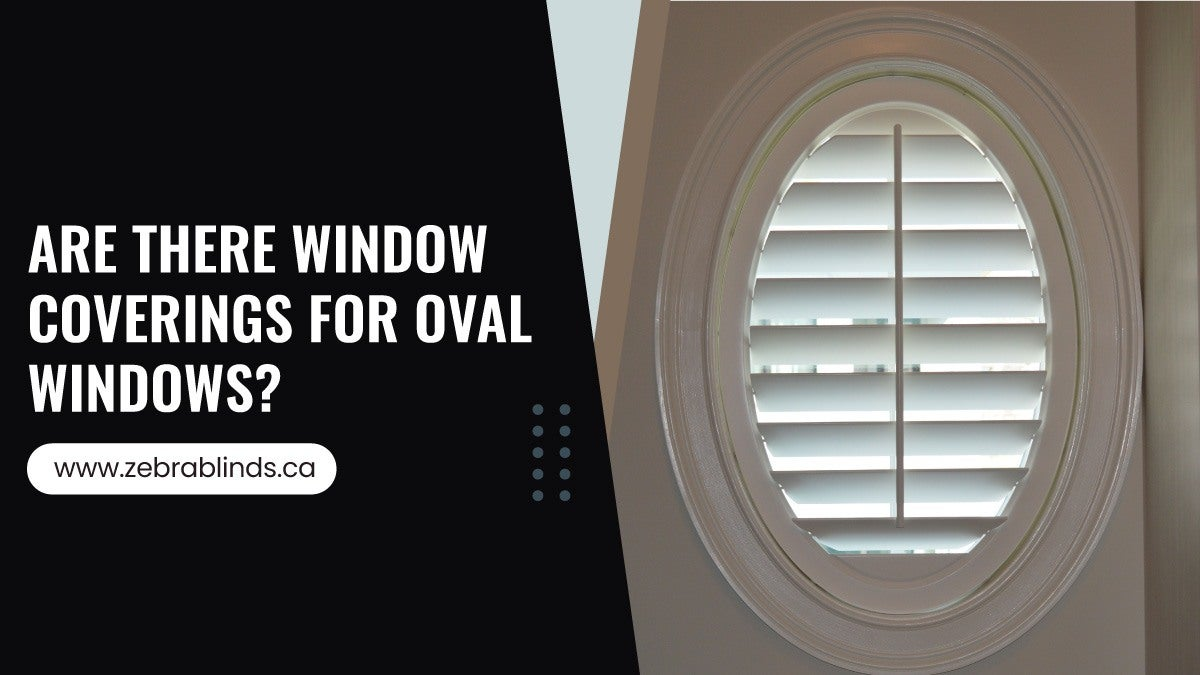 Window Coverings For Oval Windows
