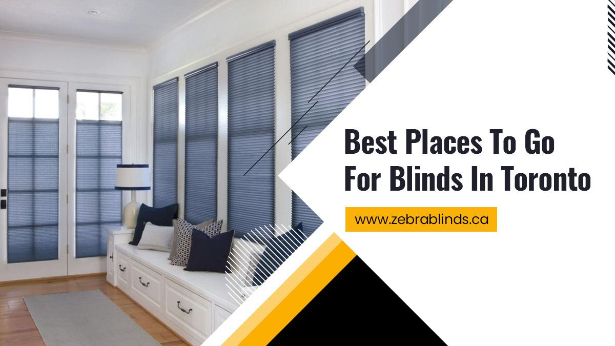 Best Places To Buy Blinds In Toronto