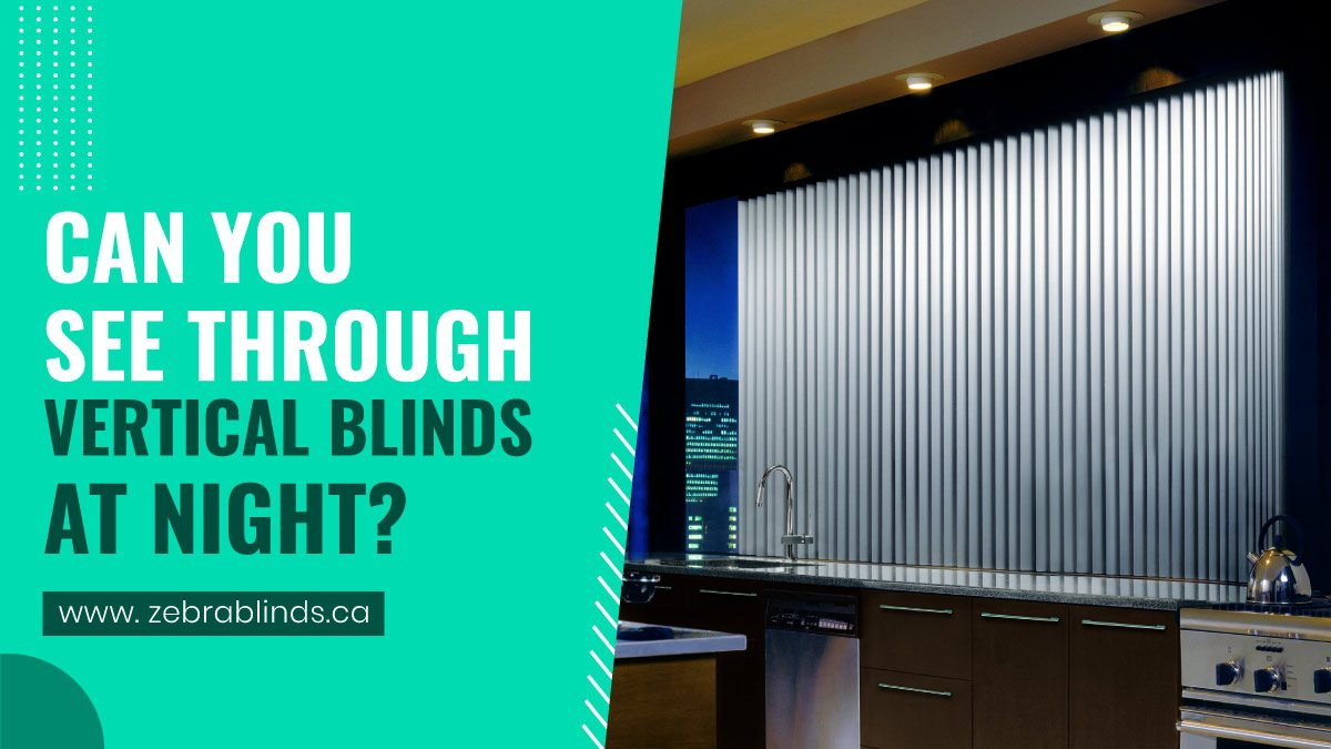 Can You See Through Vertical Blinds At Night