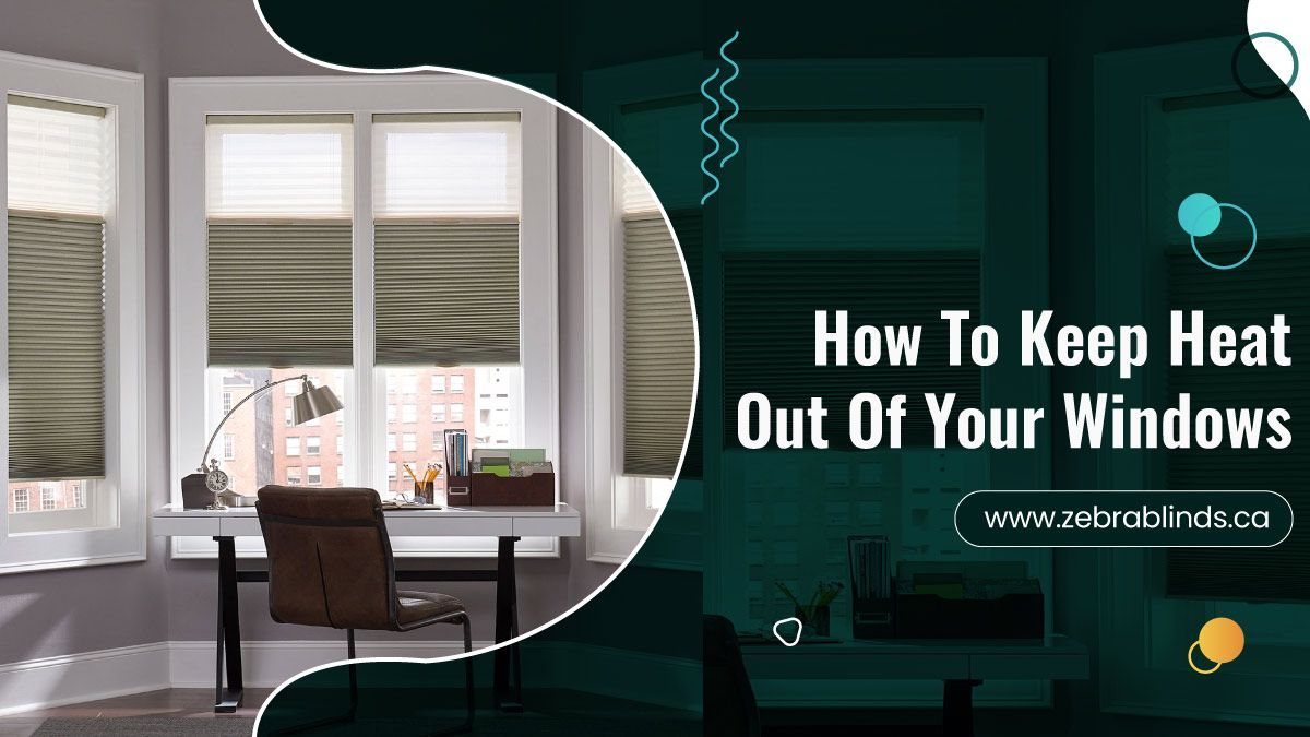 How To Keep Heat Out Of Your Windows