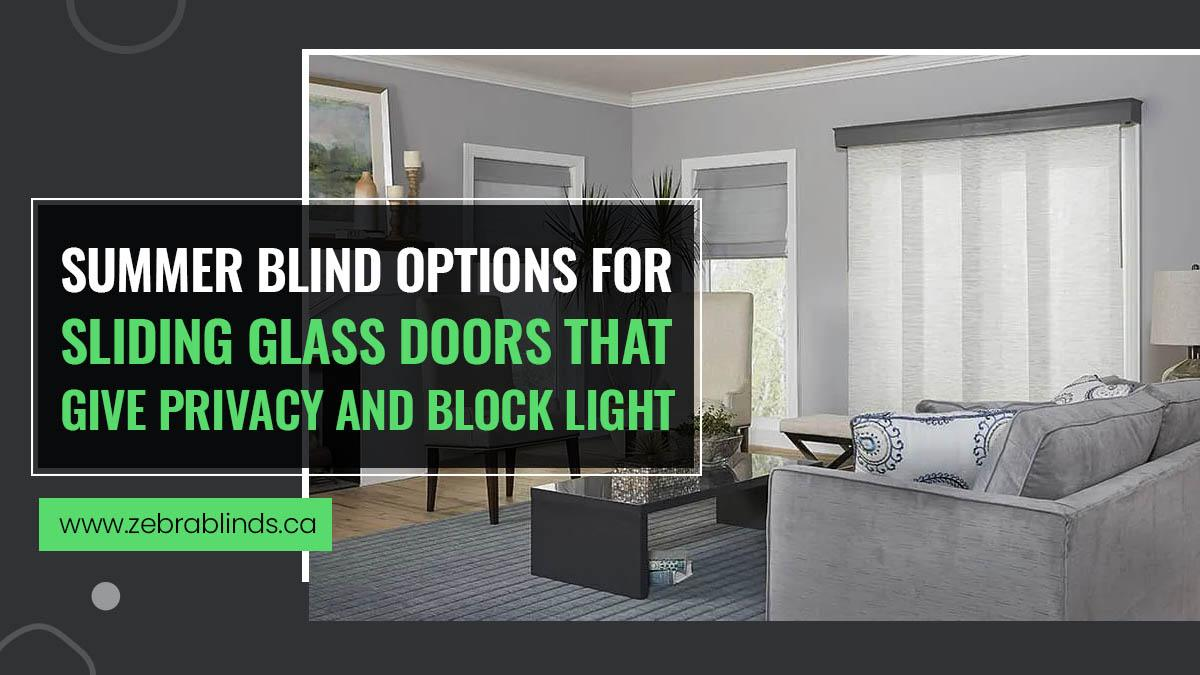 Summer Blind For Sliding-Glass-Doors-That-Give Privacy and Block Light