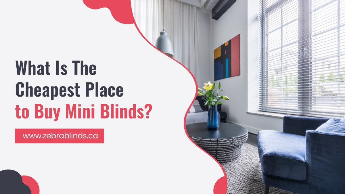 What Is The Cheapest Place to Buy Mini Blinds
