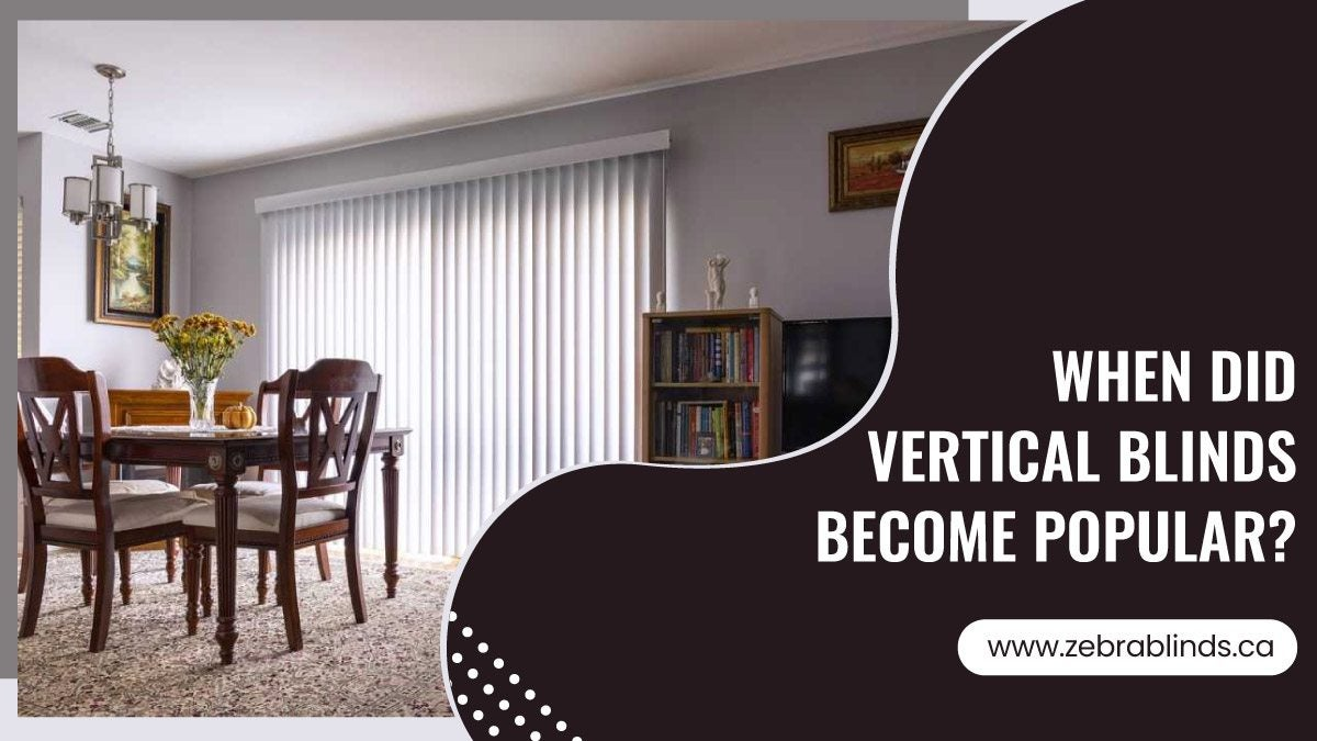 When Did Vertical Blinds Become Popular