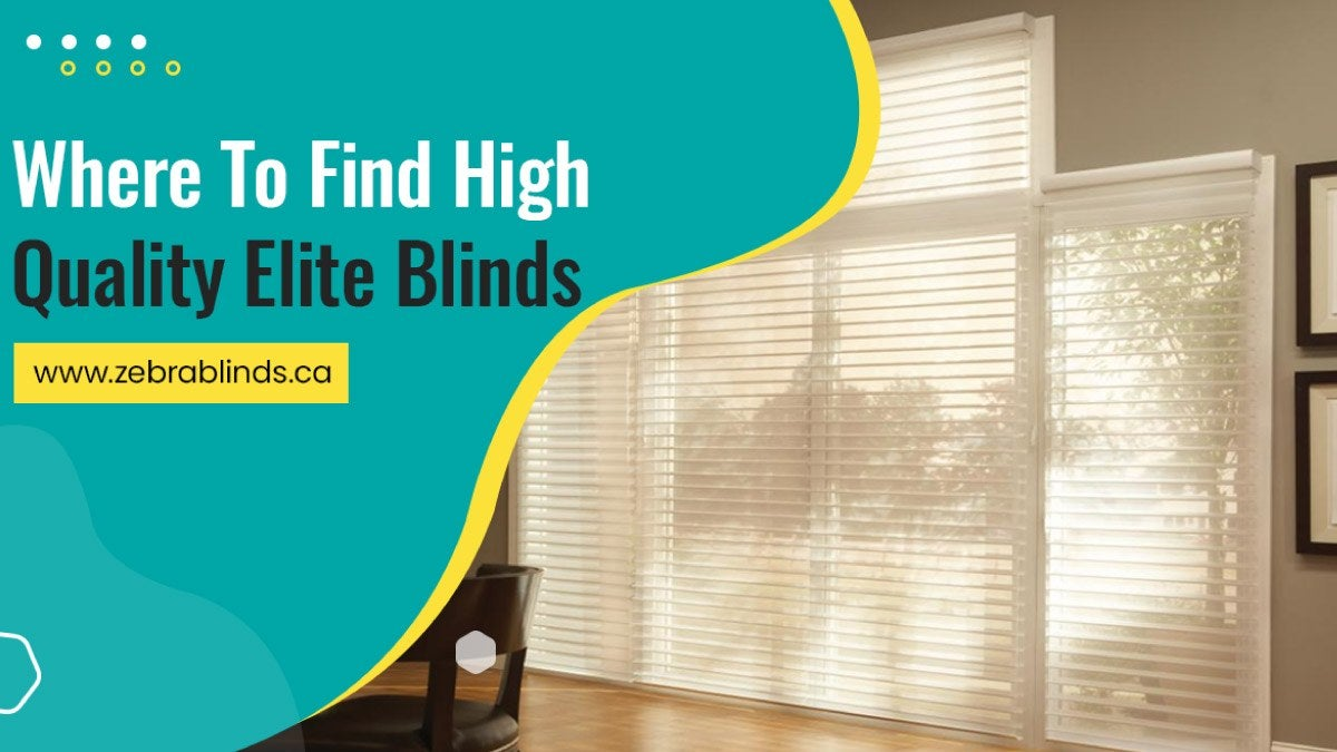 Where To Find High Quality Elite Blinds