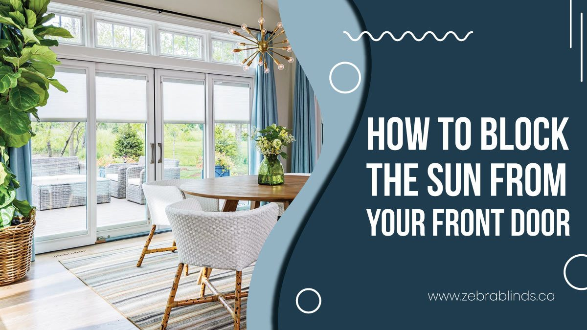 How To Block The Sun From Your Front Door