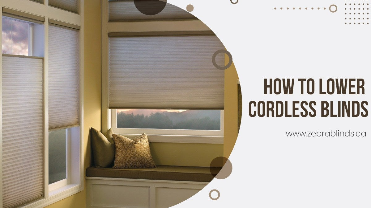 How To Lower Cordless Blinds