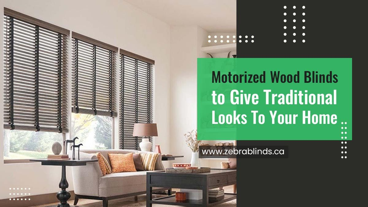 Motorized Wood Blinds to Give Traditional Look