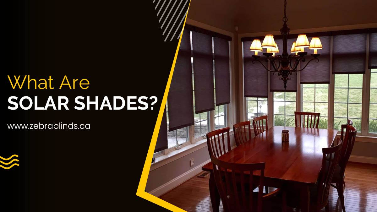 What Are Solar Shades