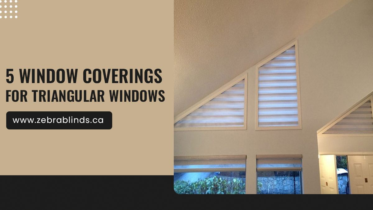 5 Window Coverings For Triangular Windows