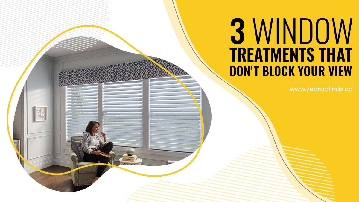 3 Window Treatments That Dont Block Your View