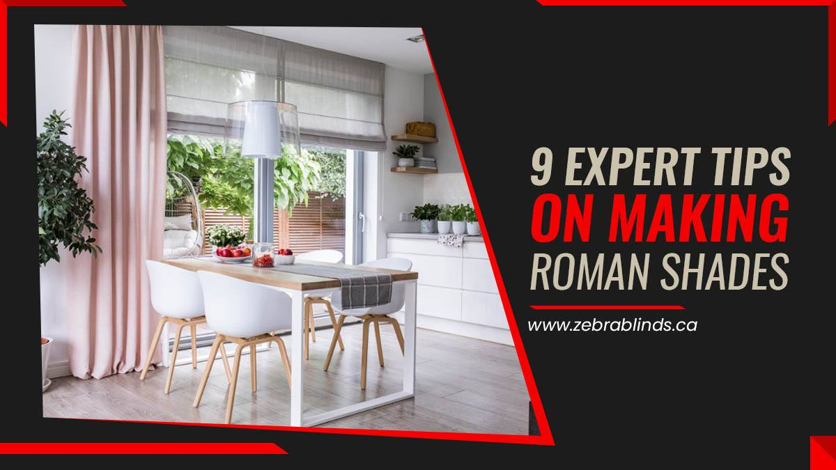 9 Expert Tips On Making Roman Shades