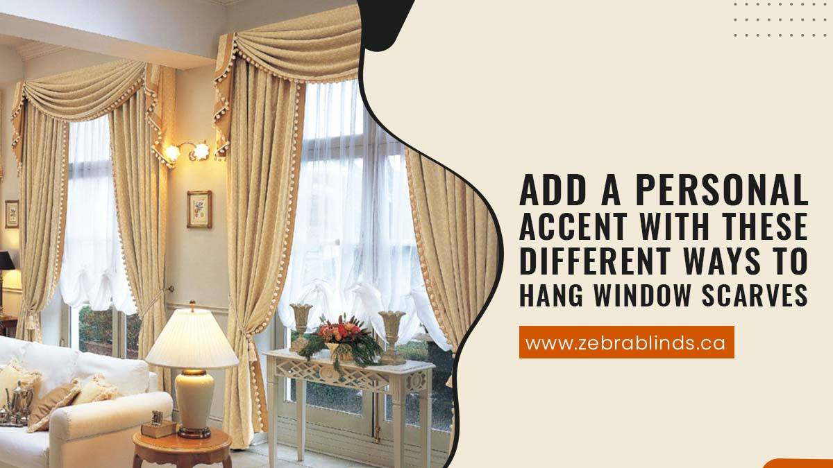Add A Personal Accent With These Different Ways To Hang Window Scarves