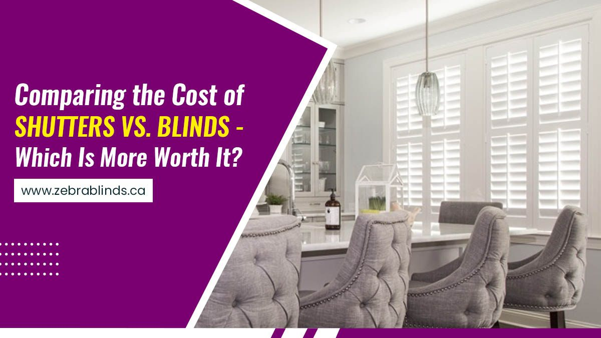 Comparing Cost of Shutters vs Blinds Which Is More Worth It