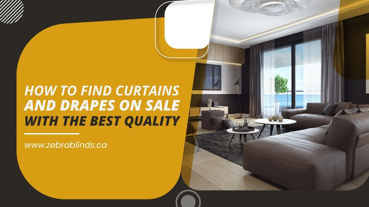 How To Find Curtains and Drapes On Sale With The Best Quality